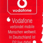 ">Literally: ""Vodafone connects mobile people worldwide. In Germany D2 is ""There live"" [There live/Live Dabei being the previous D2 slogan]"