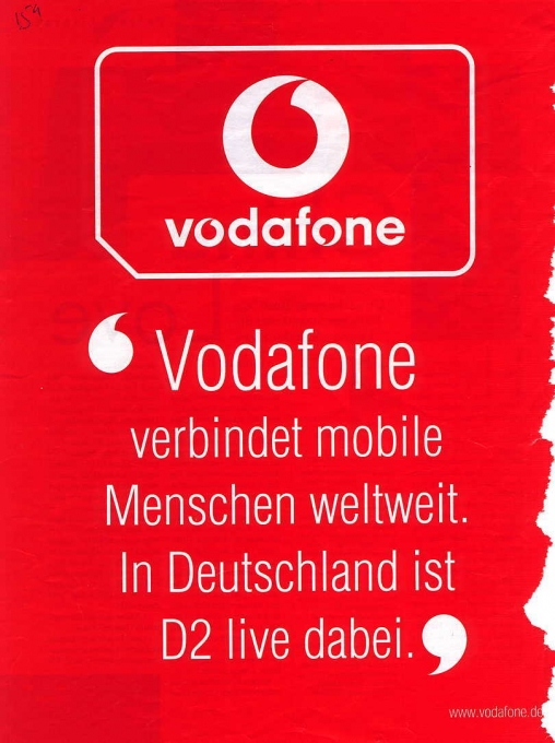 """>Literally: """"Vodafone connects mobile people worldwide. In Germany D2 is """"There live"""" [There live/Live Dabei being the previous D2 slogan]"""