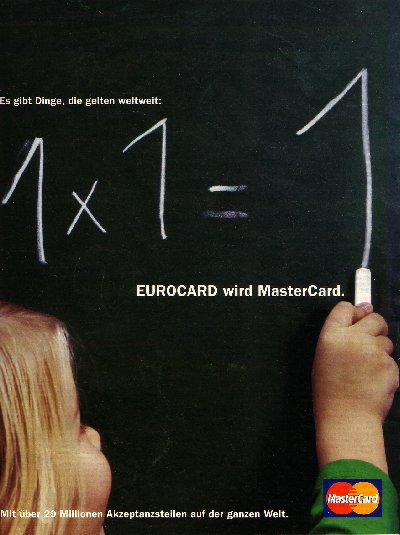 """""""Some things hold true worldwide. Eurocard is becoming Mastercard. Accepted at more than 29 million locations throughout the world."""""""
